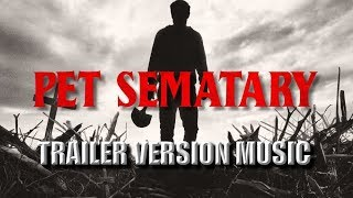 PET SEMATARY Trailer Music Version | Proper 2019 Movie Trailer Theme Song