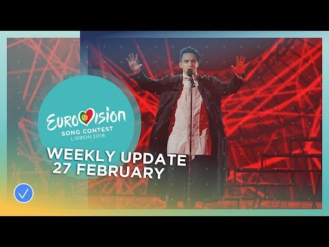 Eurovision Song Contest - Weekly Update - 27 February 2018