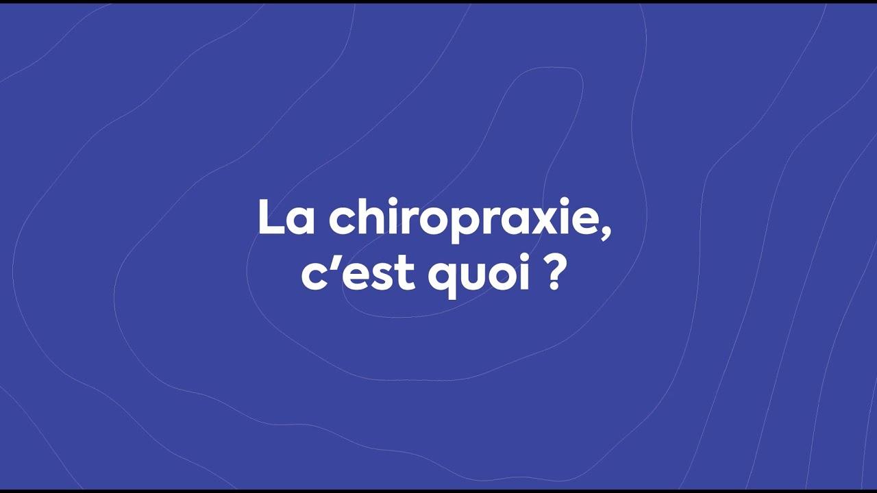 La chiropraxie, c'est quoi ?