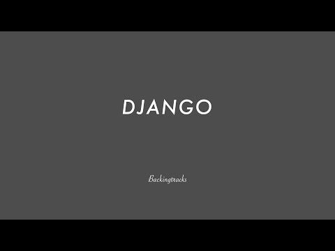 Django - Jazz Backing Track Play Along The Real Book