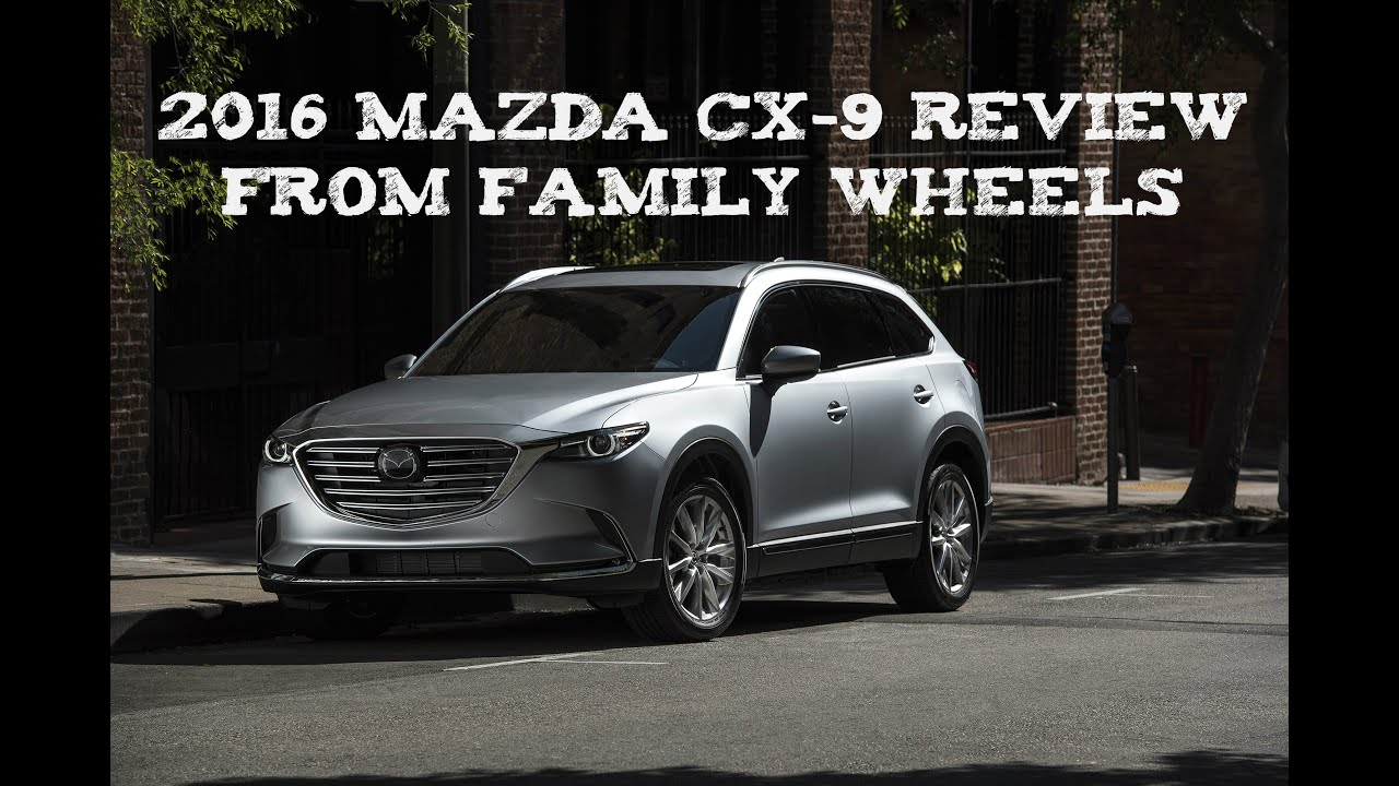 2016 mazda cx 9 review from family wheels youtube 2016 mazda cx 9 review from family wheels thecheapjerseys Choice Image