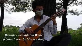 Westlife -  Beautiful in White (Guitar Cover by Masked Boy)