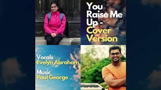 You Raise Me Up I Cover version I Evelyn Abraham I Paul George