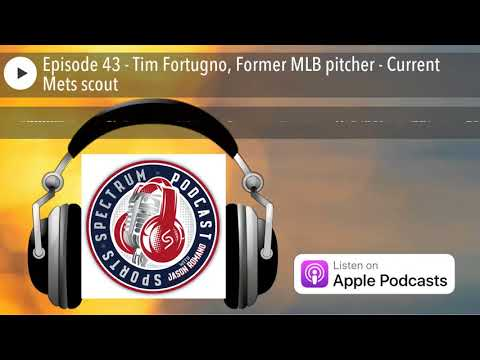 Sports Spectrum - Episode 43 - Tim Fortugno, Former MLB pitcher - Current Mets scout