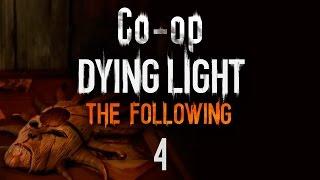Dying Light: The Following - кооператив - Прохождение игры на русском [#4]