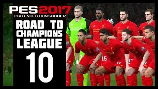 Pro Evolution Soccer 2017 - Liverpool Road To Champions League - Part 10 (PES 2017 - PS4)