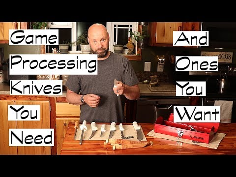 Game Processing Knives You Need And Ones You Might Want