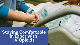 Pain Management Series: Effects of IV Opioids during Labor