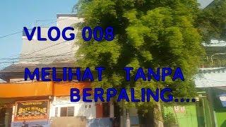 Download VLOG SENANDUNG 008 - Melihat Tanpa Berpaling… Mp3