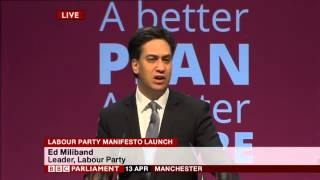 Ed Miliband Manifesto Launch Speech