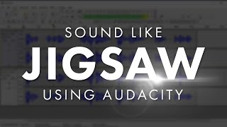 Jigsaw Voice Tutorial in Audacity
