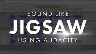 Jigsaw Voice Tutorial in Audacity