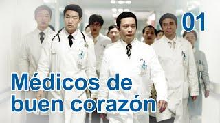 Médicos de buen corazón 01 Telenovela china Sub Español 医者仁心 Drama