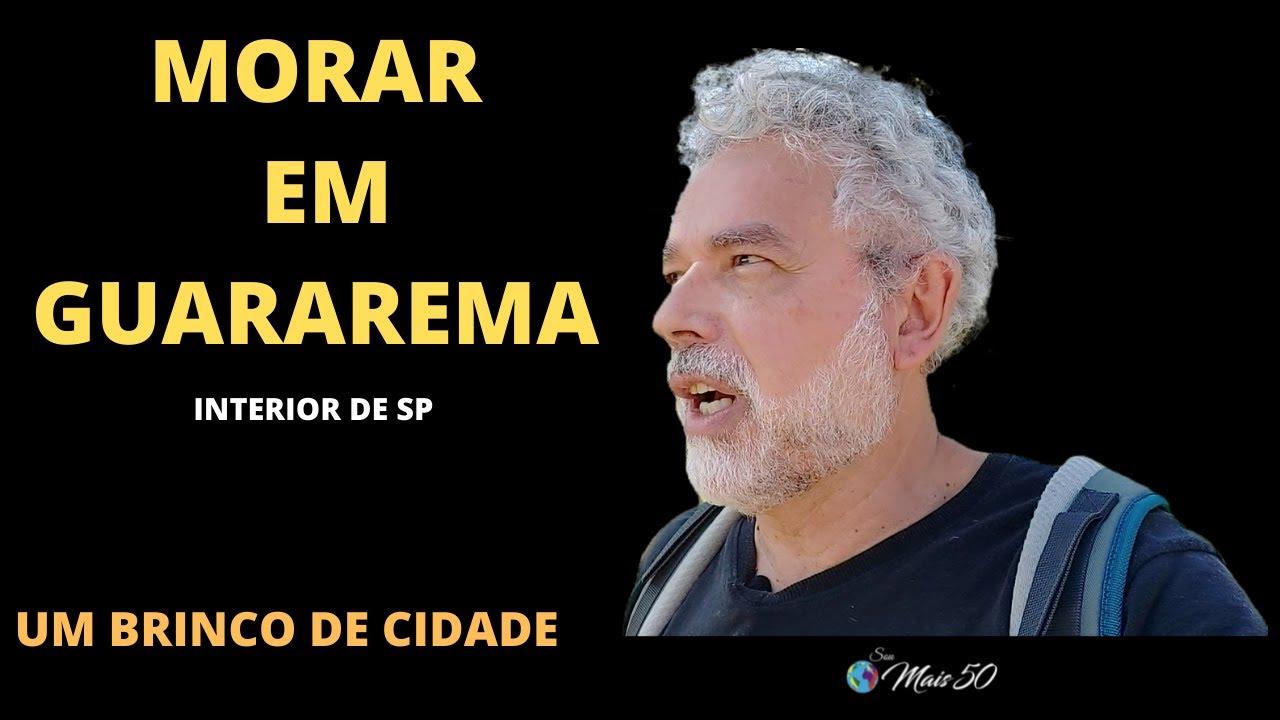 MORAR EM GUARAREMA - UM BRINCO DE CIDADE NO INTERIOR DE SÃO PAULO