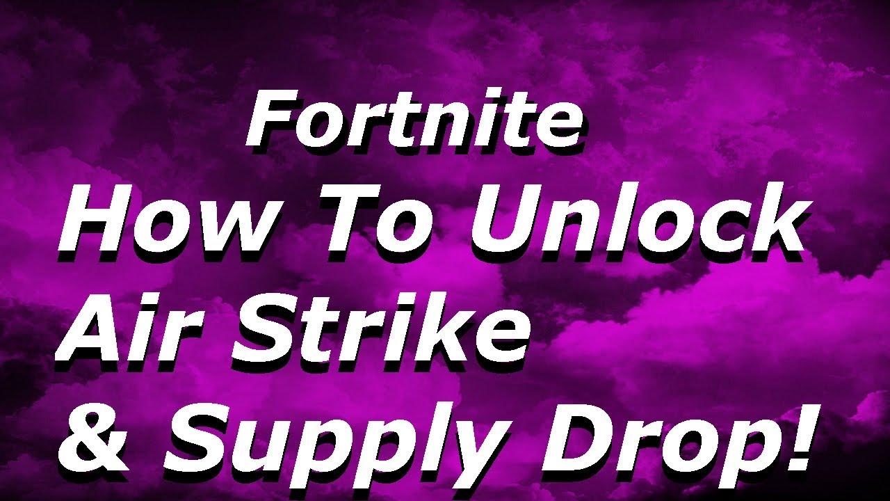 Fortnite - How To Unlock Air Strike & Supply Drop! | Fortnite Info & Tips  Part 14