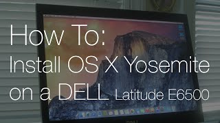 How To Install OS X Yosemite on a DELL Latitude E6500