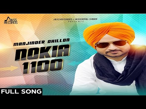 Nokia 1100  | ( Full HD)  | Manjinder Dhillon | New Punjabi Songs 2017 | Latest Punjabi Songs 2017