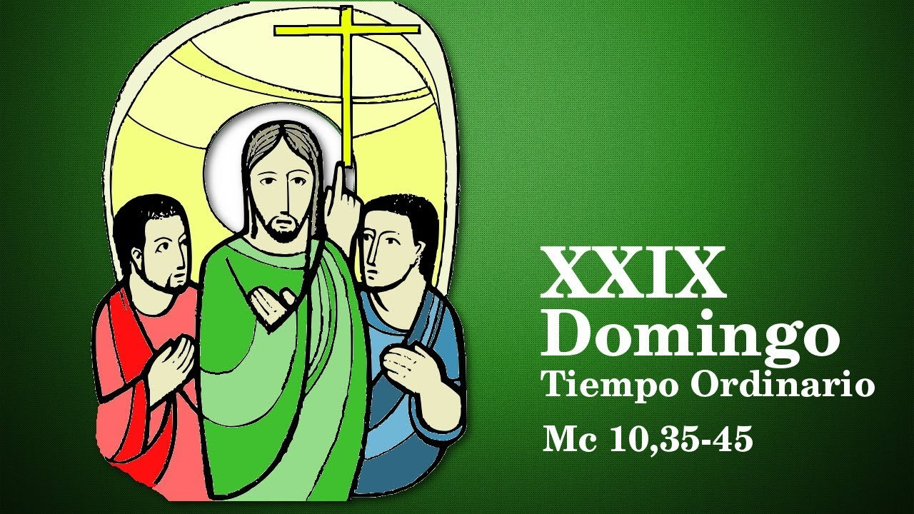 XXIX Domingo del Tiempo Ordinario (B) - YouTube