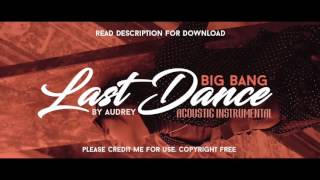 Download Mp3 Bigbang - Last Dance  Acoustic Guitar Instrumental