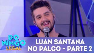 Baixar Luan Santana - Parte 2   Domingo Legal (17/06/2018)
