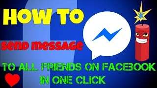 How To Send Message To All Friends On Facebook 2017/2018 (UPDATED)