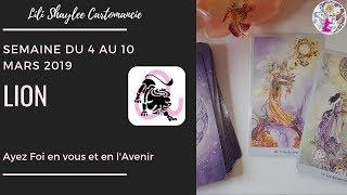 LION ♌  Semaine du 4 au 10 mars 2019 - Ayez Foi en vous et en l'Avenir