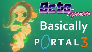 Basically, Portal 3 - Octo Expansion [Ep. 1]