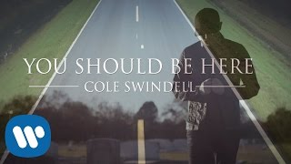 Cole Swindell - You Should Be Here (Official Music Video)