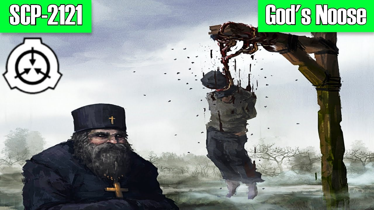 SCP-2121 God's Noose   object class safe   religious / mind affecting scp