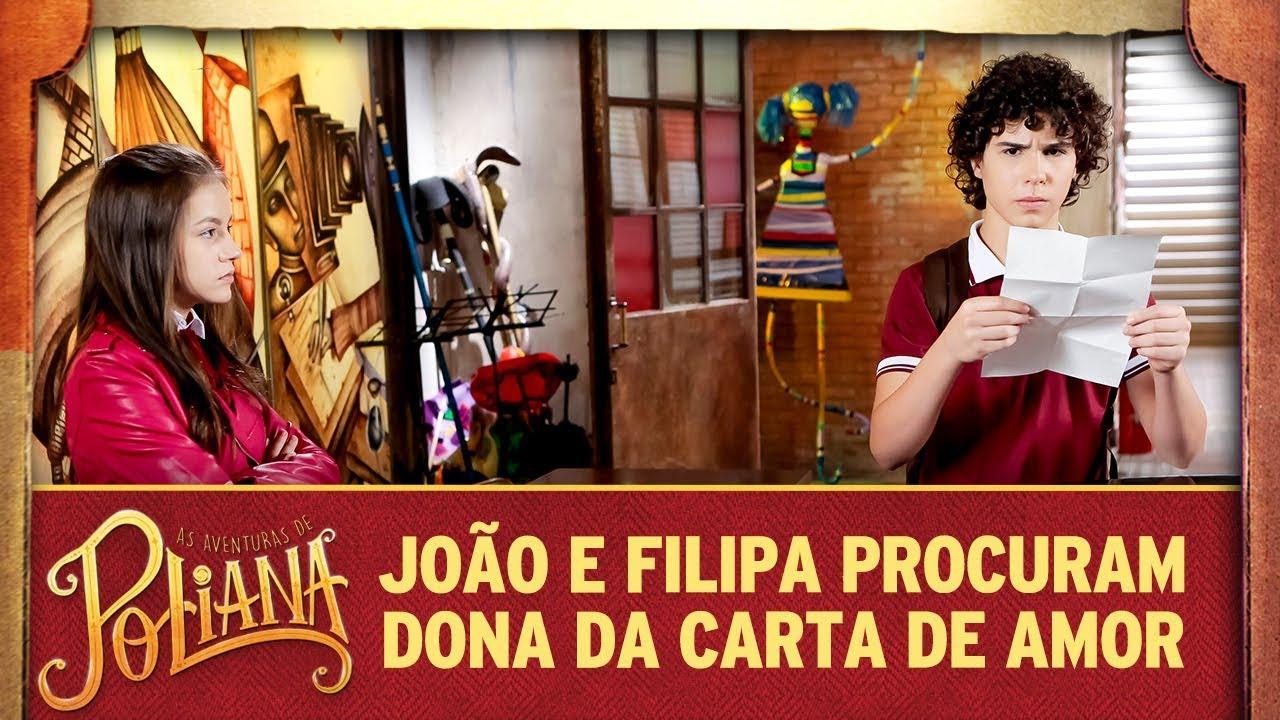 João e Filipa procuram dona da carta de amor   As Aventuras de Poliana