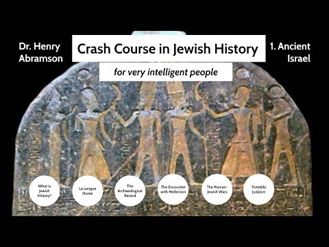 Crash Course In Jewish History 1. Ancient Israel Dr. Henry Abramson
