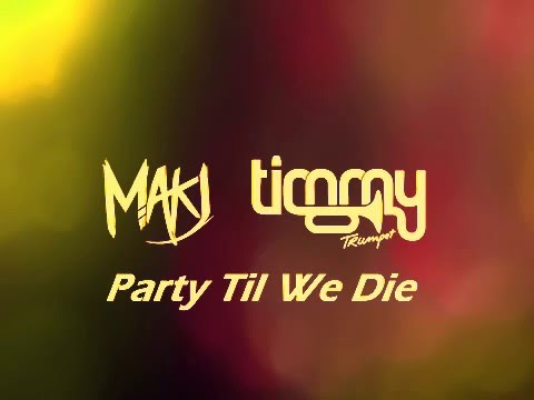 MAKJ & Timmy Trumpet - Party Till We Die (Official Audio)