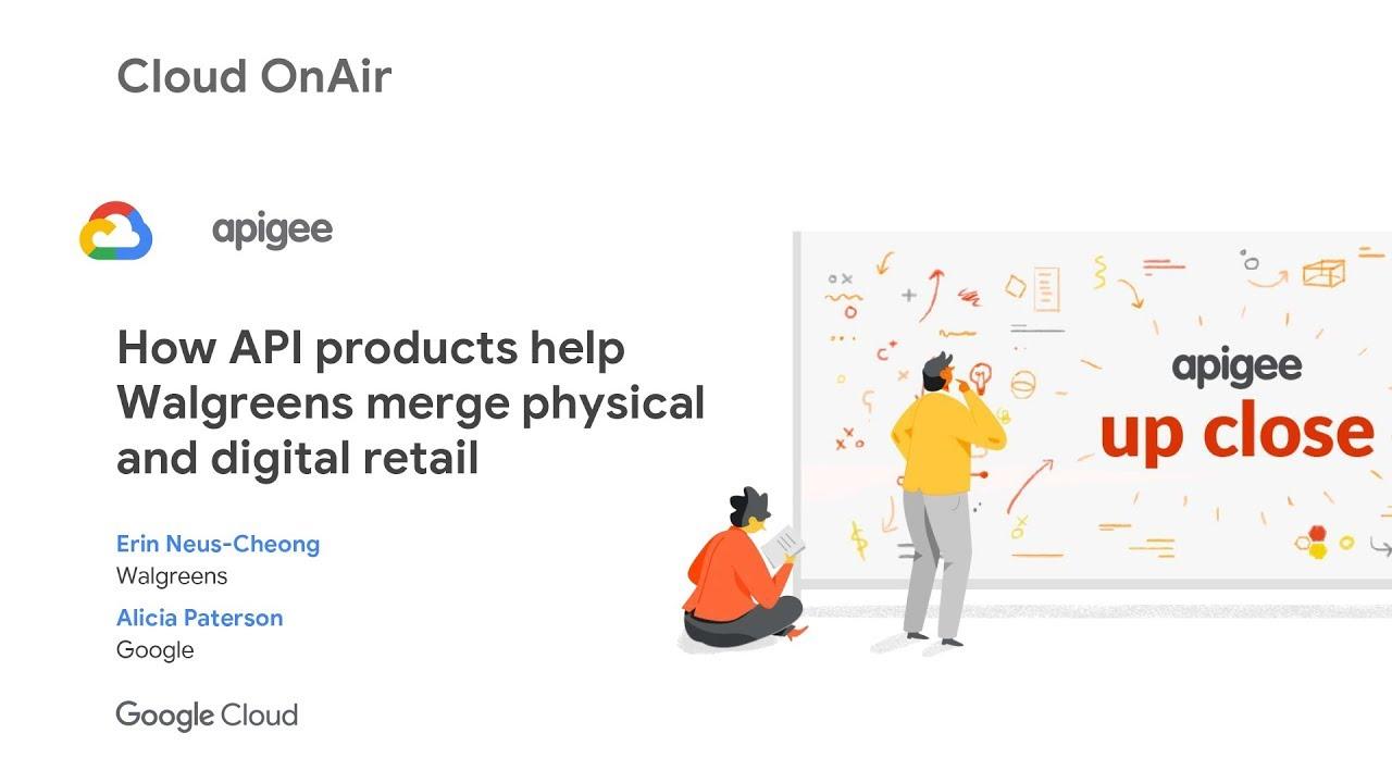 Cloud OnAir: How API Products Accelerated Walgreens Digital ...