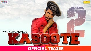 Kasoote 2 Teaser | Gulzaar Chhaniwala | Latest Haryanvi Songs | New Haryanvi Song 2019