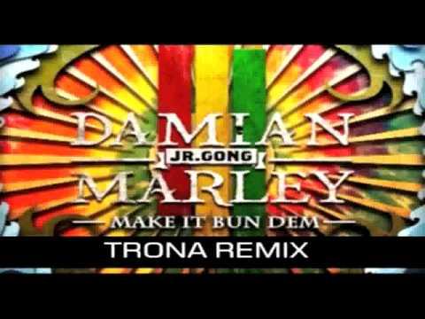 Skrillex feat Damian Marley - Make it Bun Dem (Trona Remix)