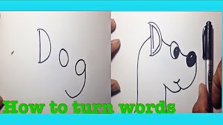 How to turn words   Dog   into a cartoon 2017_ Very Easy drawing for kids