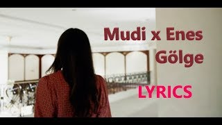 """Lyrics zu """"Gölge - Mudi feat. Enes"""""""