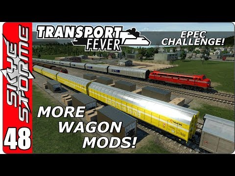 Transport Fever EPEC Challenge Ep 48 - MORE WAGON MODS!