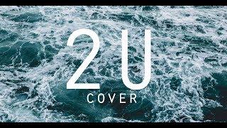 David Guetta ft. Justin Bieber - 2U (Cover)