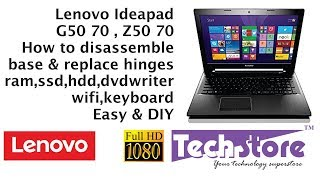 Lenovo G50 70 Z50 70 : How to Disassemble broken Base & replace upgrade ram hinges motherboard ssd