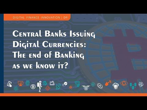 Central Banks Issuing Digital Currencies: The End of Banking as We Know It?