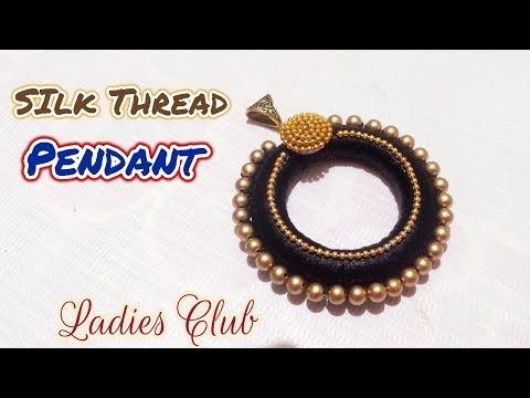How to make silk thread pendant I Silk Thread Jewelry I Necklace Pendant I DIY I