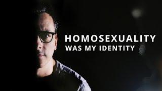 Homosexuality Was My Identity