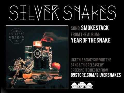 Silver Snakes - Smokestack