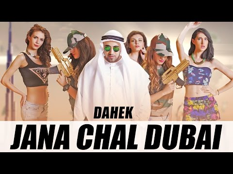 Jana Chal Dubai | Dahek | Official Video [HD] | New Punjabi Songs 2015