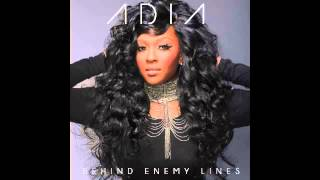 Adia - Behind Enemy Lines Ft. Jessica Reedy