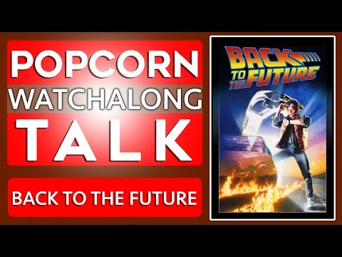 Back To The Future - Watchalong | Popcorn Talk Network!