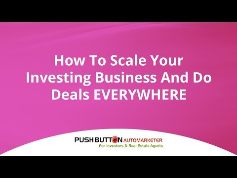 How To Scale Your Investing Business And Do Deals EVERYWHERE