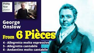 George Onslow: Six Pièces pour piano, Nos. 4-6 (Video #2/2)