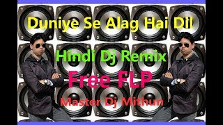Duniya Se Alag Hai Dil || Hindi Romantic Dj Remix Song || Free FLP Project